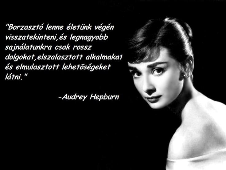 Audrey Hepburn idézete az elszalasztott lehetőségekről. A kép forrása: Pozitívan Együtt # Facebook