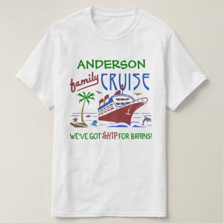 Family Cruise Vacation Funny Ship | Custom Name T-Shirt - tap to personalize and get yours