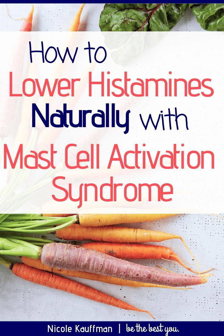 How To Naturally Lower Histamines With Mast Cell Activation Syndrome Low Histamine Diet Mast Cell Activation Syndrome Low Histamine Foods