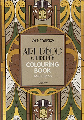 Art therapy, art déco & liberty. Colouring book