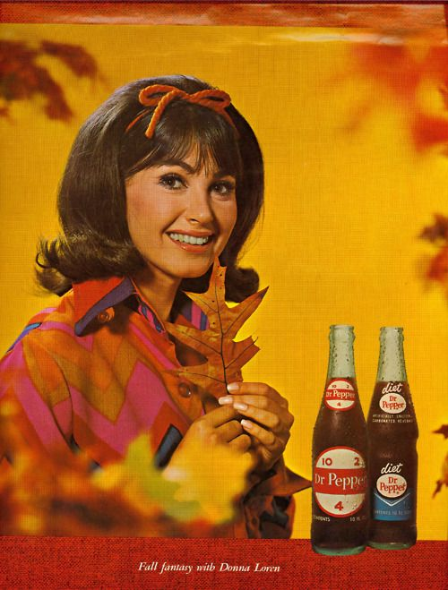 1960s teenager Donna Loren who was the Dr. Pepper Girl for most of the decade, as well as a pop singer/actress.