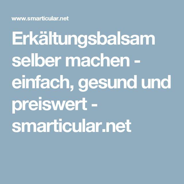 Erkältungsbalsam selber machen - einfach, gesund und preiswert - smarticular.net