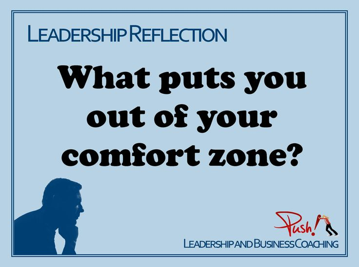 What puts you out of your comfort zone? Are you willing to give it a go? #Leadership Reflection www.pushbusinesstraining.com/