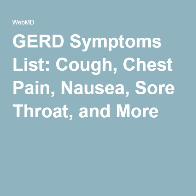 GERD Symptoms List: Cough, Chest Pain, Nausea, Sore Throat, and More