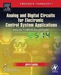 Analog and digital circuits for electronic control system applications : using the TI MSP430 microcontroller. This practical text covers the latest techniques in microcontroller-based control system design, making use of the popular MSP430 microcontroller from Texas Instruments.