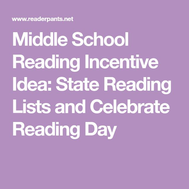 Middle School Reading Incentive Idea: State Reading Lists and Celebrate Reading Day
