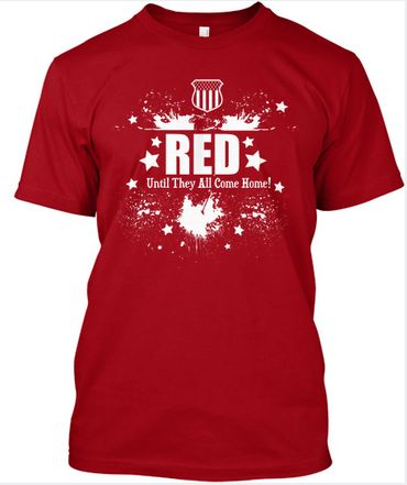 RED Friday t-shirt to support our military. We wear RED every Friday until they all come home. My son wanted to sell these as a fundraiser for his TaeKwonDo team to go to AAU Nationals in July 2014. thttp://www.teespring.com/red2