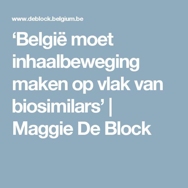 'België moet inhaalbeweging maken op vlak van biosimilars' | Maggie De Block