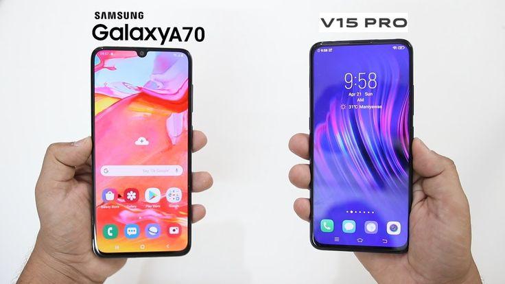 Pilih Mana Samsung Galaxy A70 Atau Vivo V15 Pro Samsung Galaxy Samsung Smartphone