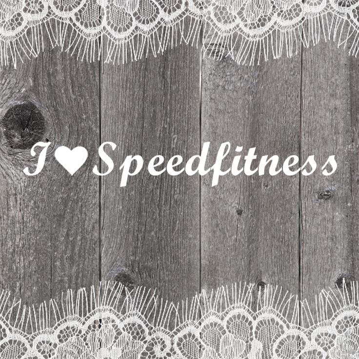 I love Speedfitness!