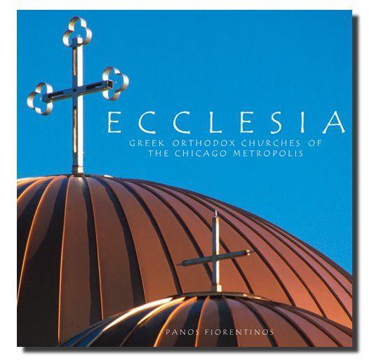 ECCLESIA, Greek Orthodox Churches of the Chicago Metropolis Book