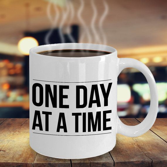 One Day at a Time Coffee Mug  Sobriety Gifts  by themuglyfe