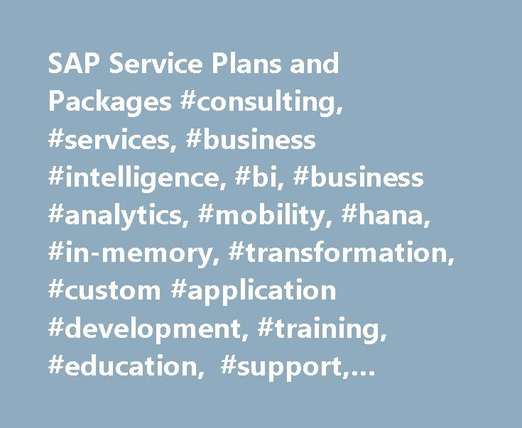 SAP Service Plans and Packages #consulting, #services, #business #intelligence, #bi, #business #analytics, #mobility, #hana, #in-memory, #transformation, #custom #application #development, #training, #education, #support, #maintenance http://missouri.remmont.com/sap-service-plans-and-packages-consulting-services-business-intelligence-bi-business-analytics-mobility-hana-in-memory-transformation-custom-application-development-training/  # SAP Digital Business Services Get the all the services…