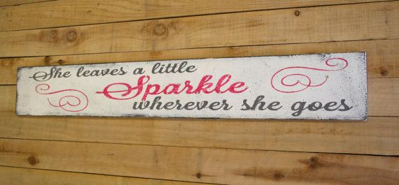 She Leaves A Little Sparkle Wherever She Goes Wood Sign Girls Nursery Decor Girls Room Sign Shabby Chic Rustic Chic Pink and Gray Hanpainted...