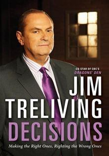 Decisions: Making the Right Ones, Righting the Wrong Ones By: Jim Treliving is a great book for budding entrepreneurs, fans of CBC's Dragon's Den and for people who want to understand how lasting success is built and how steady wealth is created.