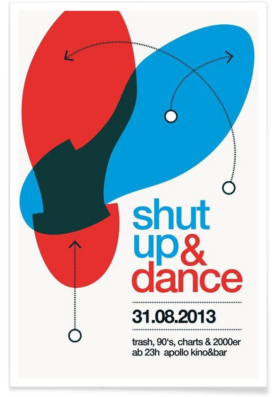 Shut Up And Dance! - Stephan Kochs - Premium Poster