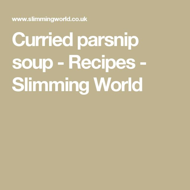 Curried parsnip soup - Recipes - Slimming World