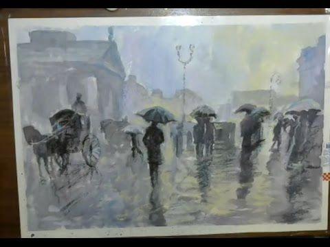 (52) And Kulagin Writing wet London  А Кулагин Пишем мокрый Лондон Акварель плюс пастель 22 03 2017 - YouTube