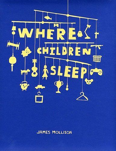 James Mollison: Where Children Sleep by James Mollison, http://www.amazon.com/dp/1905712162/ref=cm_sw_r_pi_dp_SvUoqb061T8DX