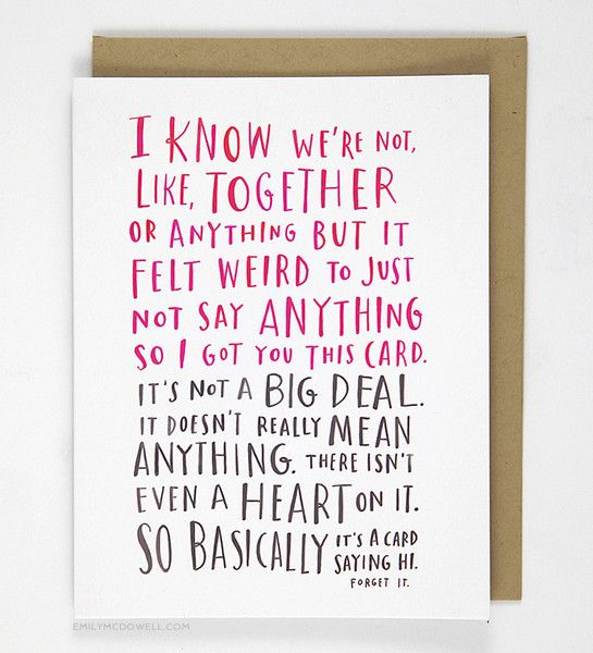 Awkward Dating Card A card for when you're kind of together but it's not a big deal. Great for quasi-anniversaries, Valentine's Day, birthdays, or any special-i