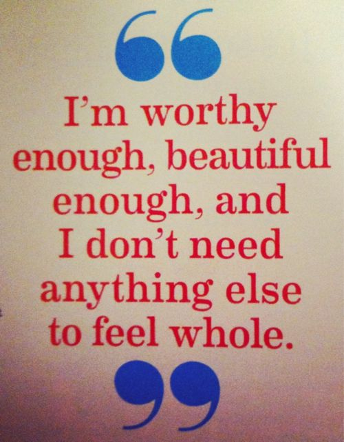 You are enough.Bathroom Mirrors, Dont Needs A Man, Remember This, Life Lessons, Beautiful, I M Worthy, Well Said, Feelings, Don'T Needs A Man Quotes