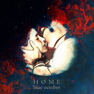 Home, a song by Blue October on Spotify