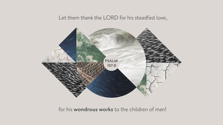 Bible Art Psalms 106-107 Thank the LORD for his steadfast love and his wondrous works