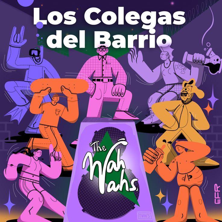 Los Colegas Del Barrio En 2021 El Barrio Ilustracion Digital Canciones