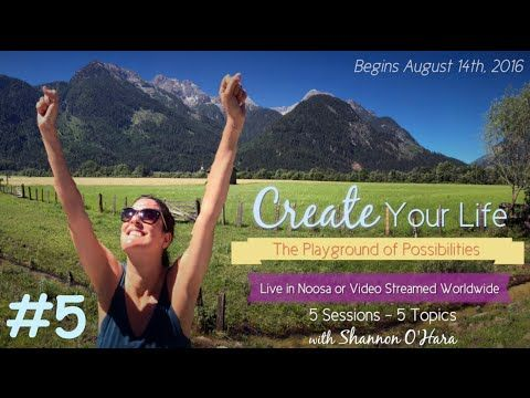 Create Your Life with Shannon O'Hara - #5 - YouTube