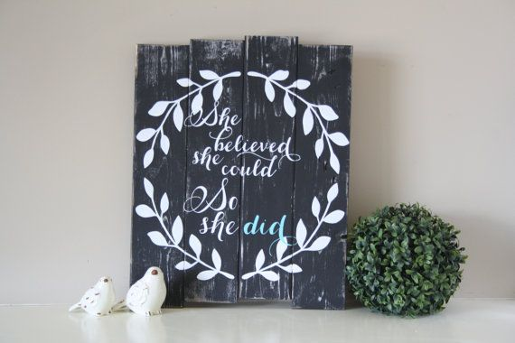 Pallet wall art - Gift for her - Inspirational wall art - Reclaimed wood wall art -  She believed she could so she did - Rustic wood sign