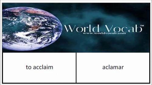 to acclaim - aclamar English-Spanish Word Of The Day #189 Spanish Vocabulary Practice - World Vocab! https://video.buffer.com/v/56e9613b32f6b289626585c7