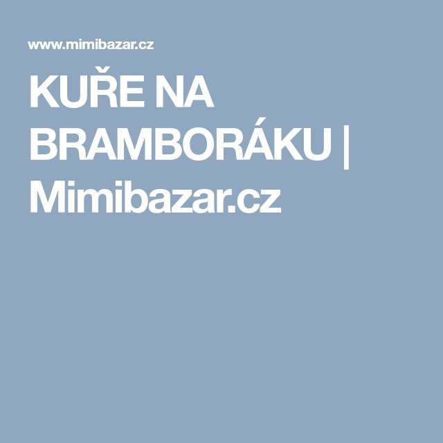KUŘE NA BRAMBORÁKU | Mimibazar.cz