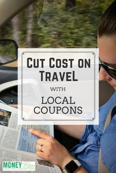 Cut Cost on Travel with Local Coupons. Travel Money Saving Tips. Travel tips. Travel hacks.
