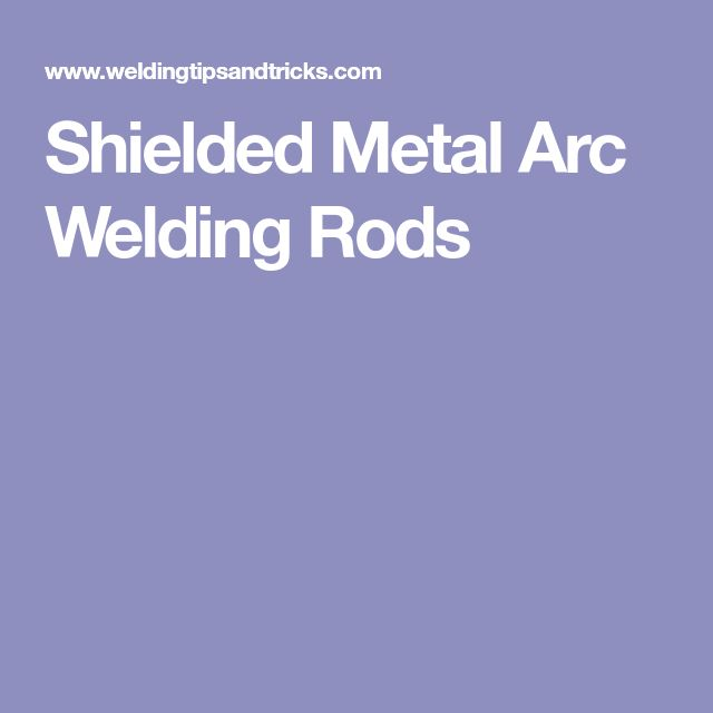 Shielded Metal Arc Welding Rods