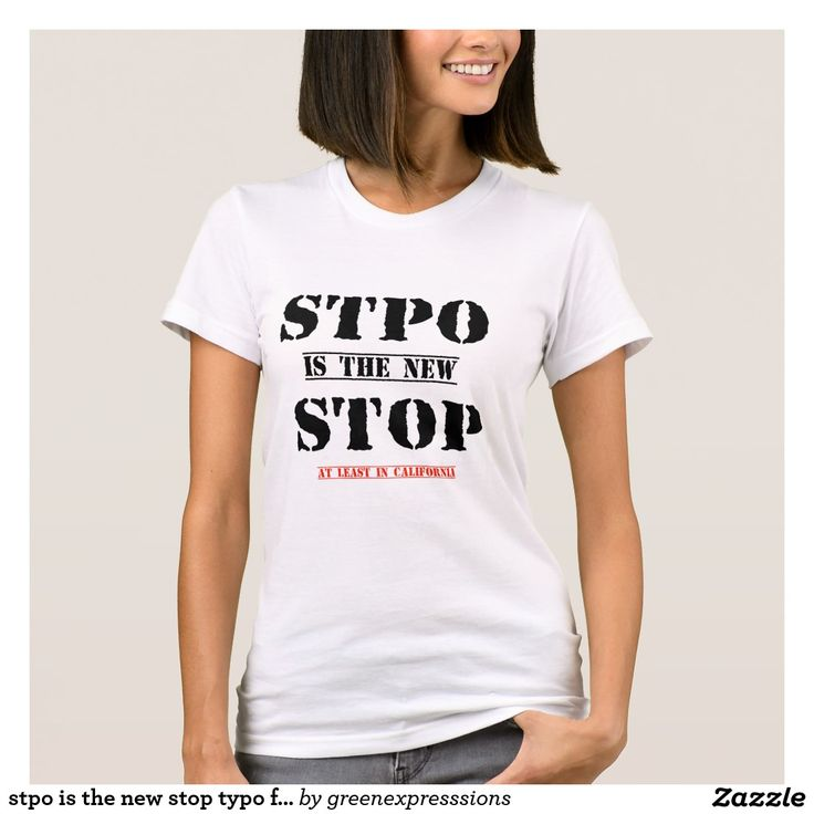 stpo is the new stop typo funny T-shirt design | Typo and Shirt ...