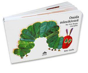 Omida mancacioasa/ A very hungry caterpillar - Eric Carle - editie bilingva romana-engleza