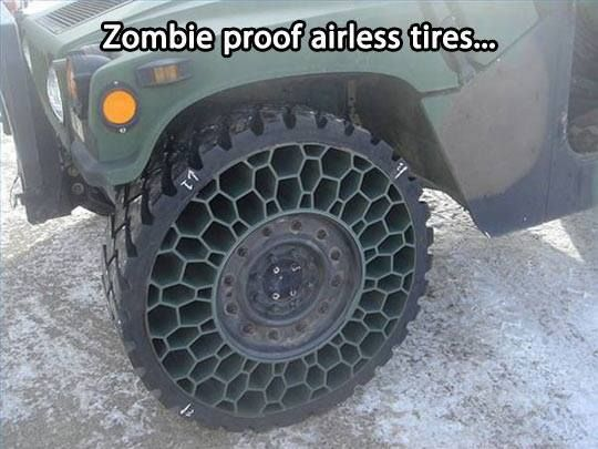 """""""Zombie Proof Tires"""" - just in case ~;^)>"""