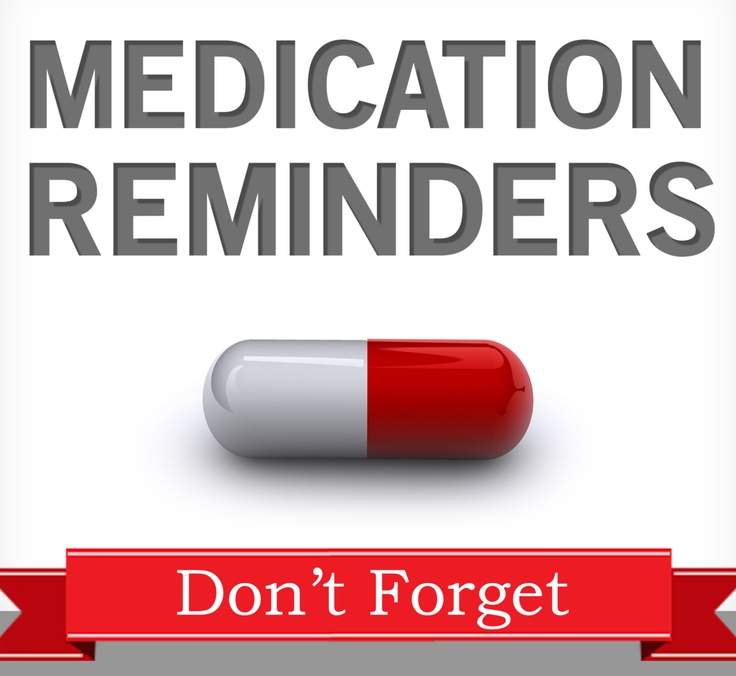 Don T Forget To Take Your Medicine Quotes: Don't Forget To Take Your Medication.