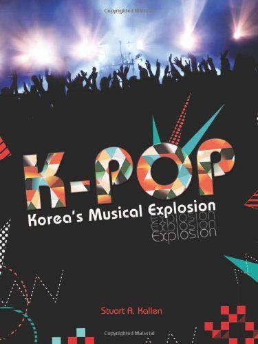 K-pop: Korea's Musical Explosion http://kpopmerchandiseworld.com/product/k-pop-koreas-musical-explosion http://kpopmerchandiseworld.com/