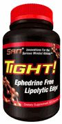 SAN's newest creation is the world's only truly effective ephedrine-free fat burner called, Tight. It's a unique, scientific combination of 7 key ingredients that work synergistically to burn body fat in several different ways. And the beauty of Tight is that it doesn't require ephedrine to accomplish this amazing feat!