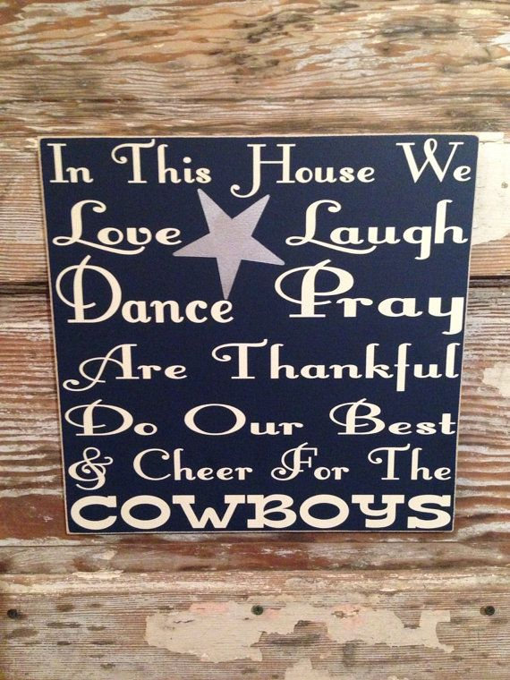 In This House We Love, Laugh, Dance, Pray, Are Thankful, Do Our Best & Cheer For The Cowboys customized football NFL wood  Sign 12x12 on Etsy, $28.00