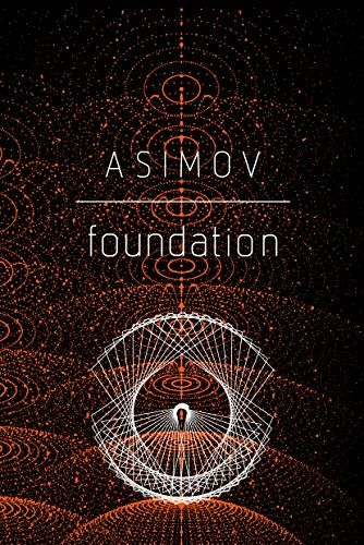 Foundation By Isaac Asimov - From the prolific Hugo and