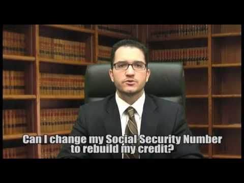 Can I Change My Social Security Number To Rebuild My Credit Rating?