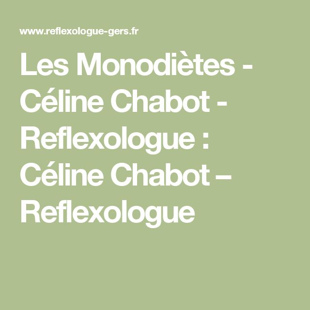Les Monodiètes - Céline Chabot - Reflexologue : Céline Chabot – Reflexologue