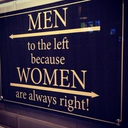 Men to the left because women are always right bathroom sign with real wise words so relatable Men women bathroom signs