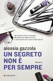 Un segreto non è per sempre - Alessia Gazzola