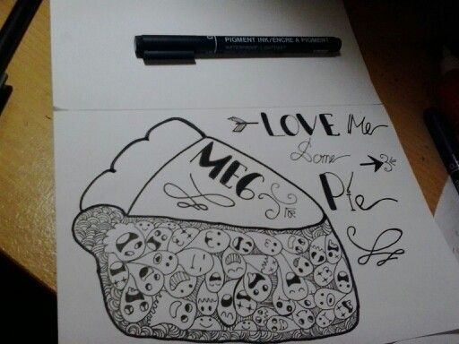 """Love Me Some Pie"" #piedoodle #for @megwinchester9 #drawingpen #conectorpen #coratcoret"