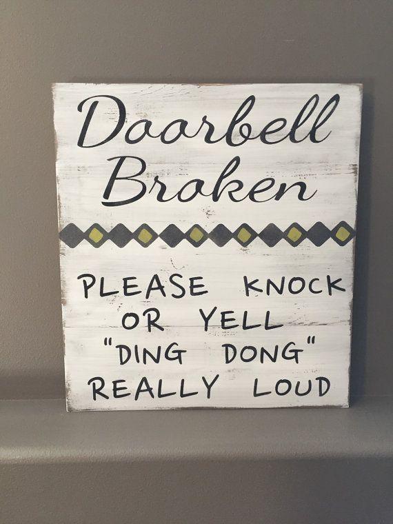 Doorbell broken entry door front door sign. So funny!!