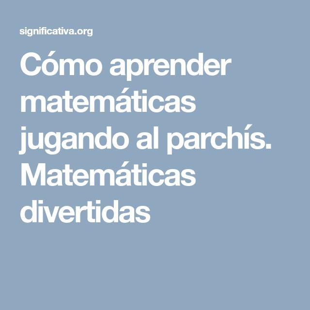 Cómo aprender matemáticas jugando al parchís. Matemáticas divertidas