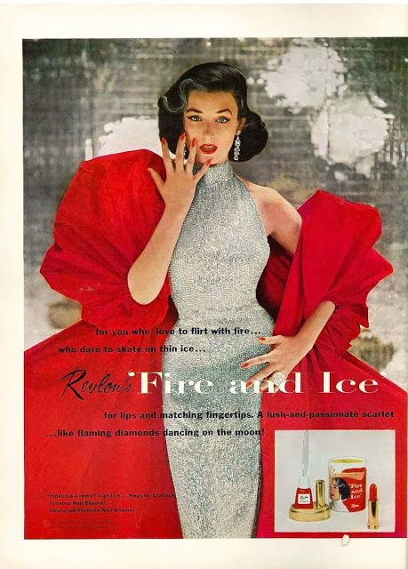 """""""Fire and Ice"""" by Revlon....actually, the model is Dorian Leigh, Suzy Parker's sister...."""